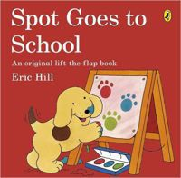 Spot goes to school an original lift-the-flap book